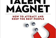 Photo of Talent Magnet: How to Attract and Keep the Best People (The High Performance Series)