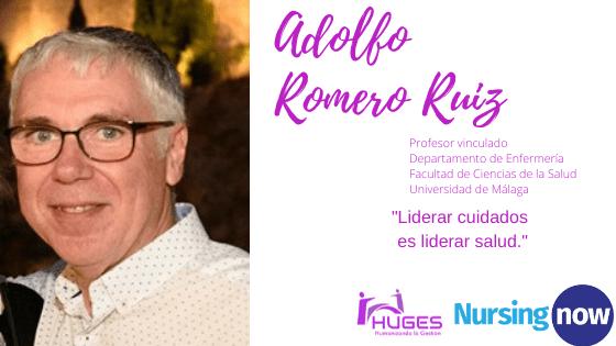 """Adolfo Romero Ruiz.Profesor Departamento de EnfermeríaFacultad de Ciencias de la SaludUniversidad de Málaga""""Liderar cuidados es liderar salud"""""""