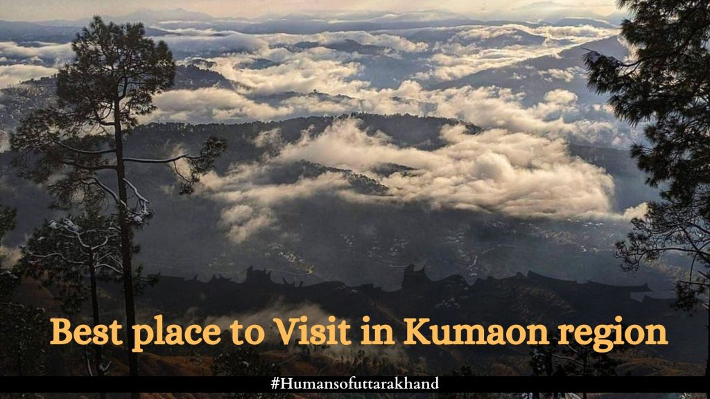 Best place to Visit in Kumaon region