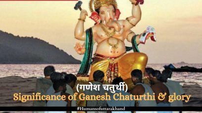 Significance of Ganesh Chaturthi & glory