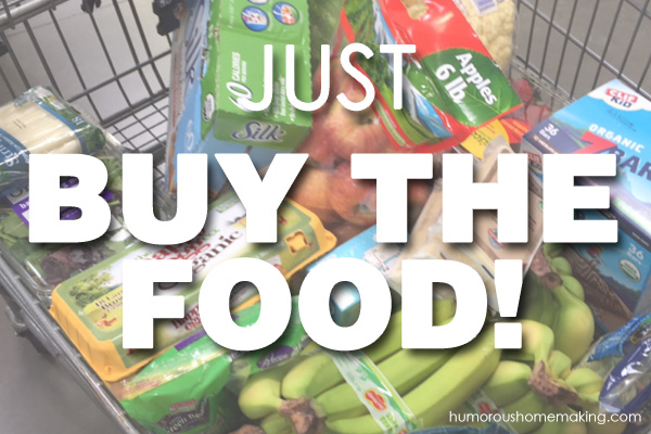 just buy the food