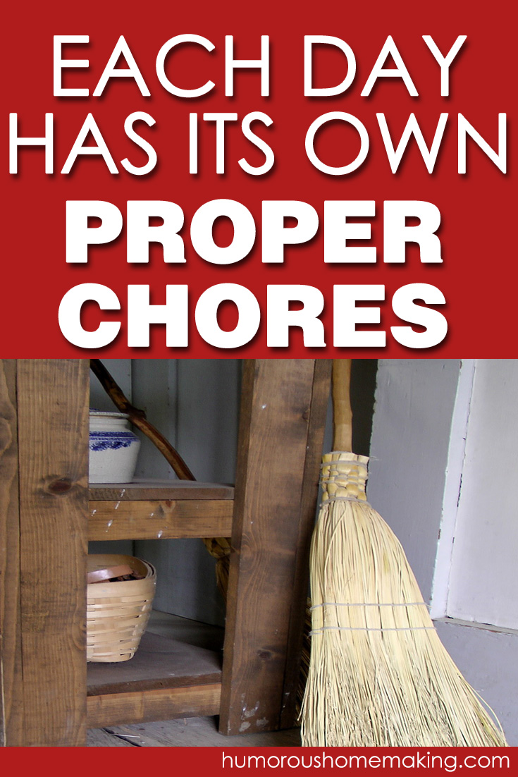 each day has its own chores