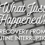 routine interruptions