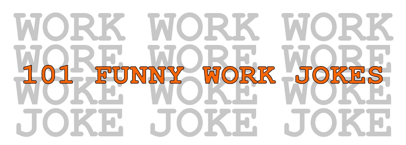 101 funny work jokes