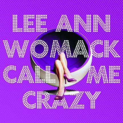Lee Ann Womack  Call Me Crazy Album