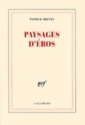 Patrick Drevet, Paysages d'Eros