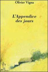 Olivier Vigna, L'Appendice des jours