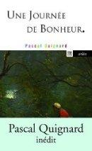 Pascal Quignard, Une journée de bonheur
