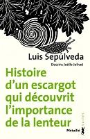 Luis Sepúlveda, Histoire d'un escargot qui découvrit l'importance de la lenteur