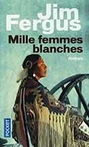 Jim Fergus, Mille femmes blanches
