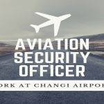 Aviation Security Officer - Work at Changi airport!