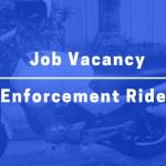 Job Vacancy - Enforcement Rider