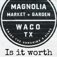Magnolia Market - Is it worth the drive?