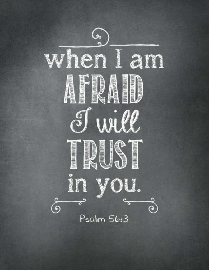 May 2017 free printable bible memory verse. When I am afraid I will trust in you. Psalm 56:3