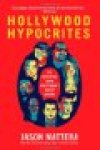 BOOK REVIEW: 'Hollywood Hypocrites': Celebrities to the Rest of Us: 'Do As I Say, Not As I do'