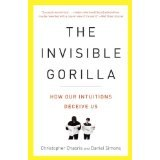 BOOK REVIEW: 'The Invisible Gorilla': The Importance of Being Less Confident