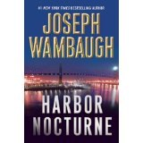BOOK REVIEW: The Action in 'Harbor Nocturne': Joe Wambaugh's Latest Hollywood Station Novel,  Extends South to San Pedro, LA's Harbor Town