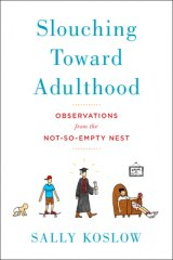 BOOK REVIEW: 'Slouching Toward Adulthood': New 'Wandering' Generation Delays Growing Up, Relying on Enabling Parents