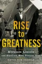 BOOK REVIEW: 'Rise to Greatness': 1862 and 'The end of the beginning' of the Civil War and the Preservation of the United States