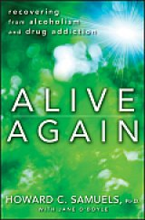 BOOK REVIEW: 'Alive Again': A Primer on What to Do -- And What Your Family Should Do -- If You're Suffering from Addictions