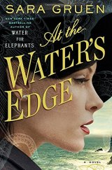 BOOK REVIEW: 'At the Water's Edge': No Elephants, Apes, Horses in Sara Gruen's WWII Novel, Just People