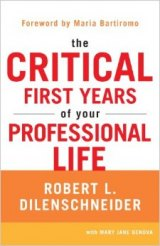 BOOK REVIEW: 'The Critical First Years of Your Professional Life': Comprehensive, Readable Book for College Graduates Seeking Their First Job