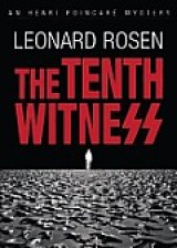BOOK REVIEW: 'The Tenth Witness': Outstanding Prequel Thriller to Len Rosen's 'All Cry Chaos'