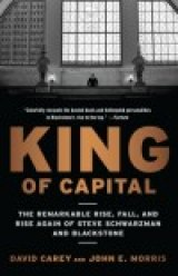 BOOK REVIEW: 'King of Capital': The Blackstone Group, Other Private Equity Firms Dissected; Are They  'Barbarians at the Gate' or Source of Growth Capital That Keeps Companies Profitable?