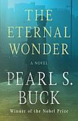 BOOK REVIEW: 'The Eternal Wonder': Pearl Buck's Last Novel Manuscript Discovered in Texas Storage Unit