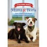 BOOK REVIEW:  'Welcome Home Mama & Boris: How a Sister's Love Saved a Fallen Soldier's Beloved Dogs' Is A Heartwarming Memoir That Will Appeal to Every Pet Lover