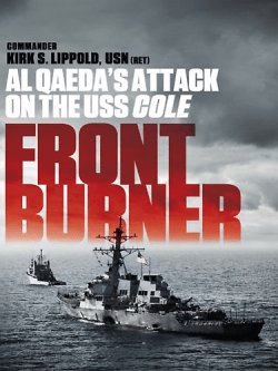 BOOK REVIEW: 'Front Burner': Commander of USS Cole Questions Lack of Intelligence That Led to Al Qaeda Suicide Attack in 2000