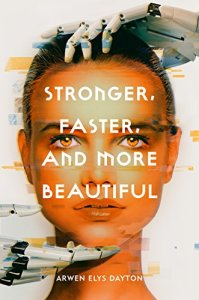 Stronger, Faster, and More Beautiful - book review