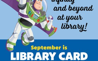 Celebrate National Library Card Sign-Up Month with Woody, Buzz Lightyear, Bo Peep and friends!