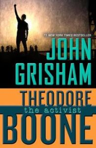 Theodore Boone: The Activist - Read It and Rate It