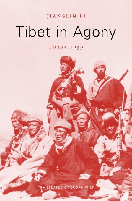 Tibet in Agony, Lhasa 1959 / Jianglin Li