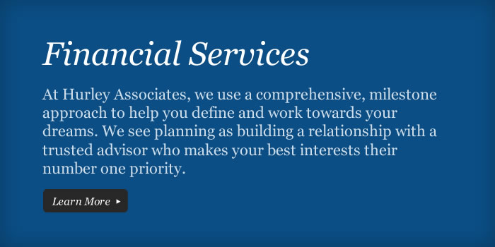 Hurley Associates  We earn our living when times are good We prove our worth when times are bad