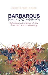 Christopher Coker - Barbarous Philosophers