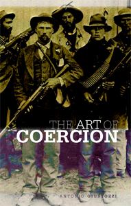 Antonio Giustozzi - The Art of Coercion