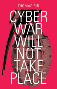 Rid - Cyber War Will Not Take Place