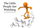 Little People Are Watching