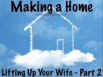 Lifting Up Your Wife - Making a Home