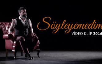 Söyleyemedim (2016) Video Klip