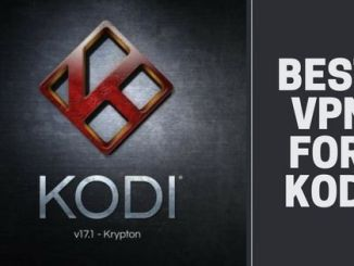 Best VPN for Kodi (2018)
