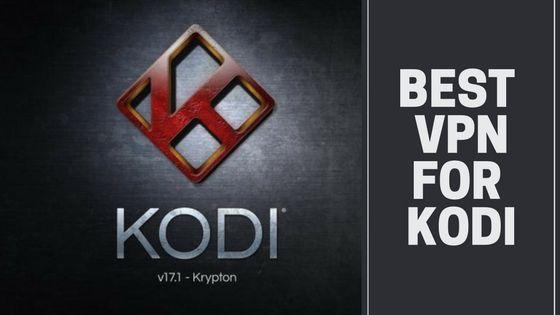 Best VPN for Kodi (2018)