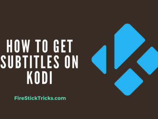 How to Get Subtitles on KODI 17.6 Krypton with OpenSubtitles