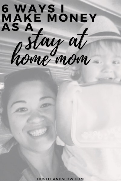6 Ways I Make Money as a Stay At Home Mom