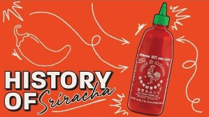 The Spicy History of Sriracha