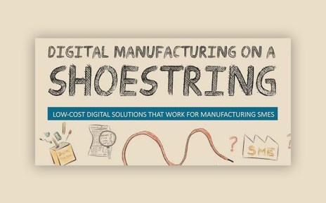 DIGITAL MANUFACTURING ON A SHOESTRING