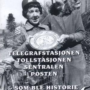 Telegrafstasjonen, Tollstasjonen, Sentralen og Posten