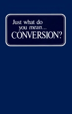 Just What Do You Mean...Conversion?